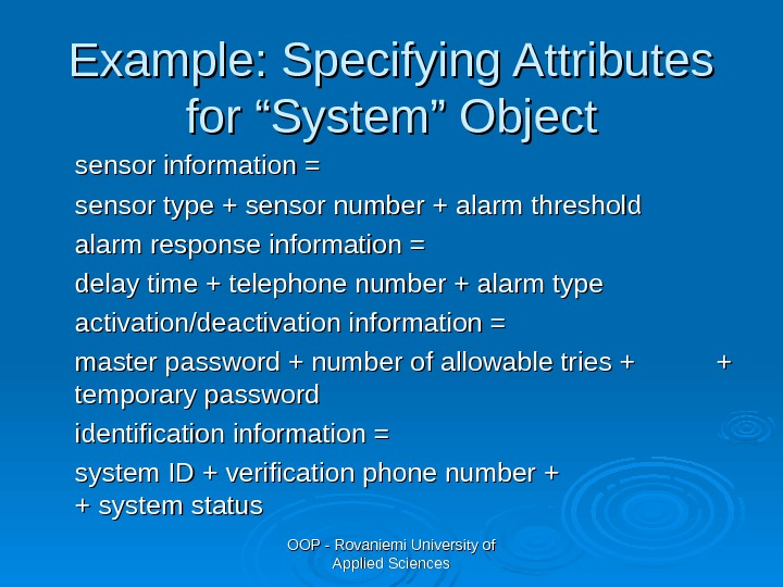 "OOP - Rovaniemi University of Applied Sciences. Example: Specifying Attributes for ""System"" Object sensor information ="
