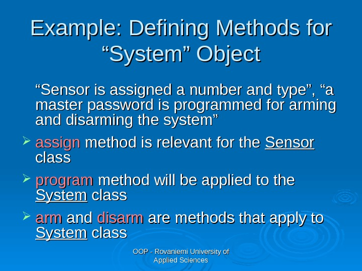 "OOP - Rovaniemi University of Applied Sciences. Example: Defining Methods for ""System"" Object """" Sensor is"