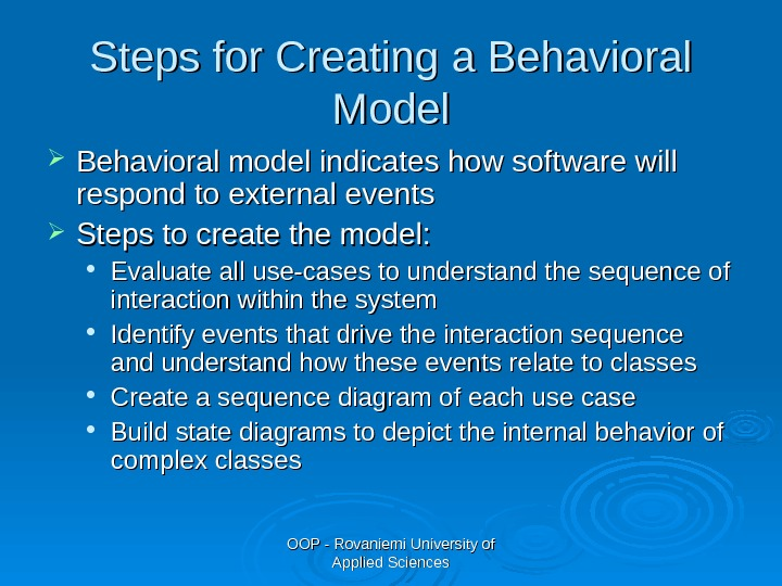 OOP - Rovaniemi University of Applied Sciences. Steps for Creating a Behavioral Model Behavioral model indicates