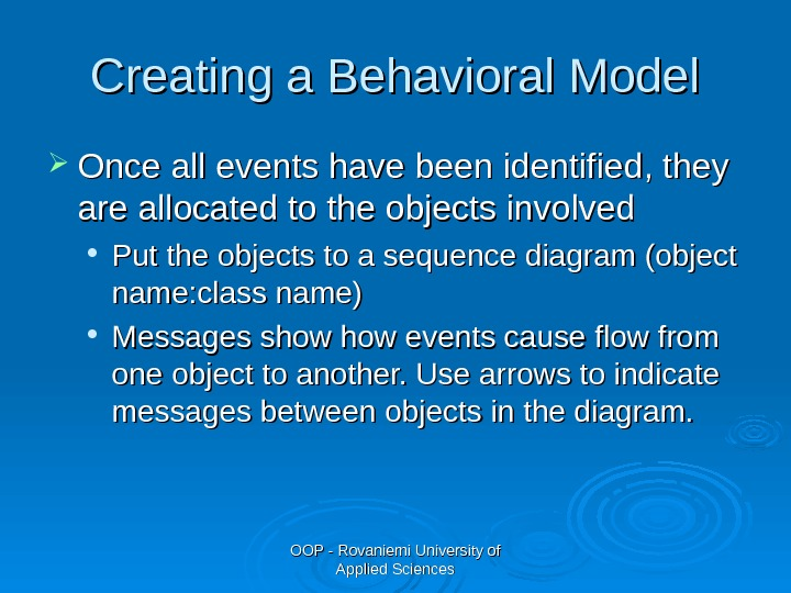 OOP - Rovaniemi University of Applied Sciences. Creating a Behavioral Model Once all events have been