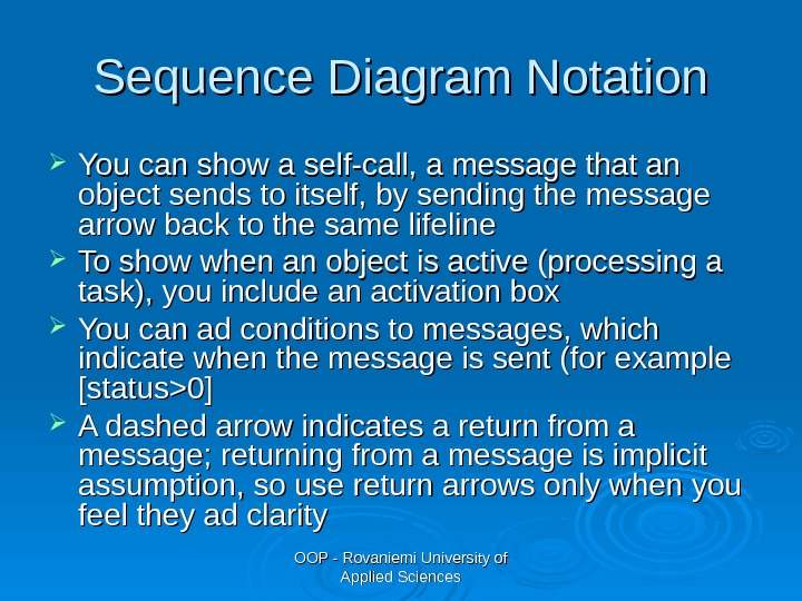 OOP - Rovaniemi University of Applied Sciences. Sequence Diagram Notation You can show a self-call, a