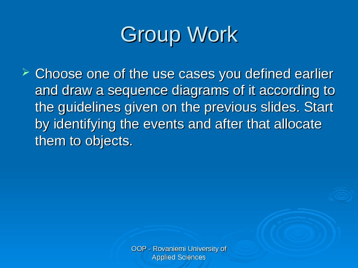 OOP - Rovaniemi University of Applied Sciences. Group Work Choose one of the use cases you