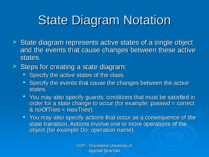 OOP - Rovaniemi University of Applied Sciences. State Diagram Notation State diagram represents active states of