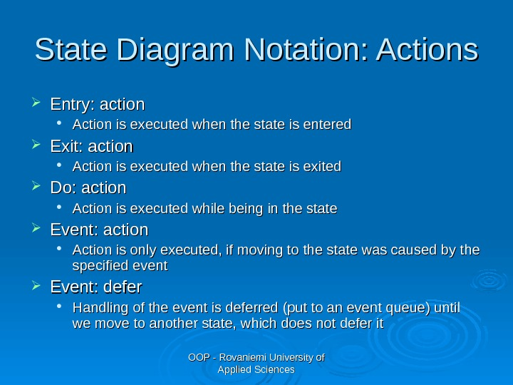 OOP - Rovaniemi University of Applied Sciences. State Diagram Notation: Actions Entry: action Action is executed