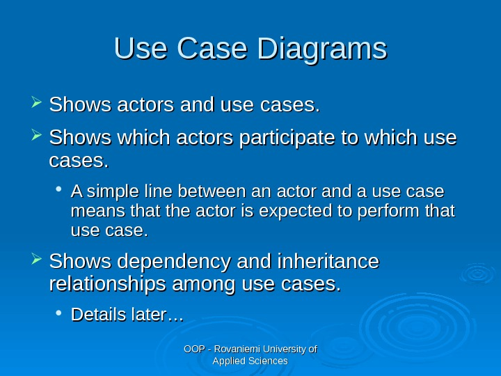 OOP - Rovaniemi University of Applied Sciences. Use C C ase Diagrams Shows actors and use