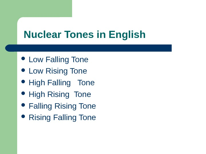Nuclear Tones in English  Low Falling Tone  Low Rising Tone High Falling