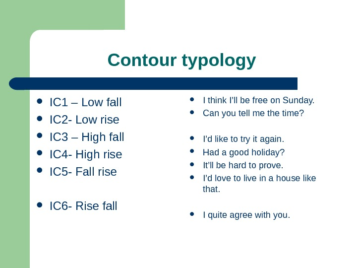 Contour typology  IC 1 – Low fall  IC 2 - Low rise  IC