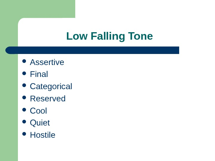 Low Falling Tone  Assertive  Final  Categorical Reserved Cool Quiet Hostile
