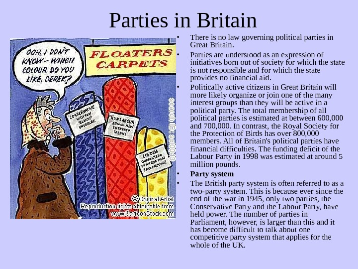 Parties in Britain • There is no law governing political parties in Great Britain.  •