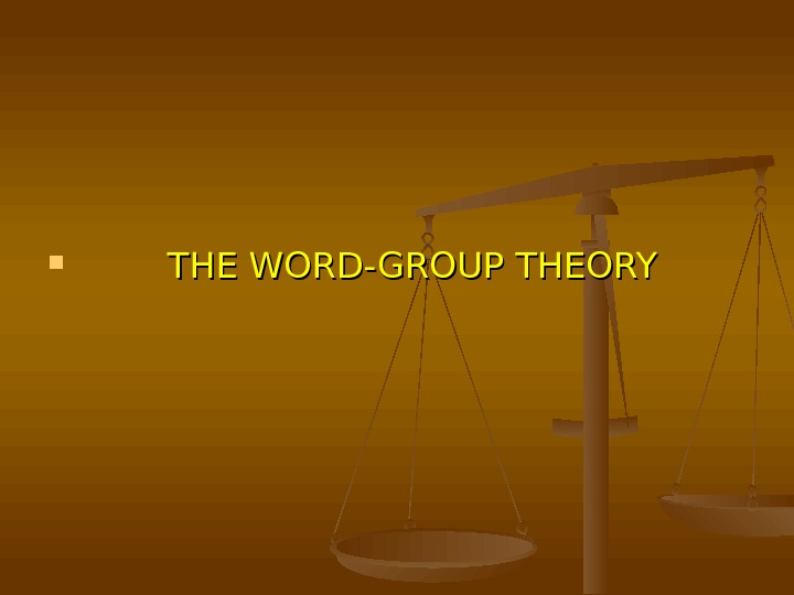 THE WORD-GROUP THEORY