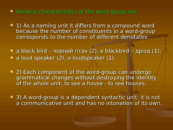 General characteristics of the word-group are:  1) As a naming unit it differs