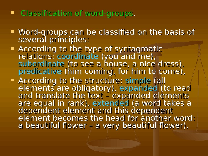 Classification of word-groups. .  Word-groups can be classified on the basis of several