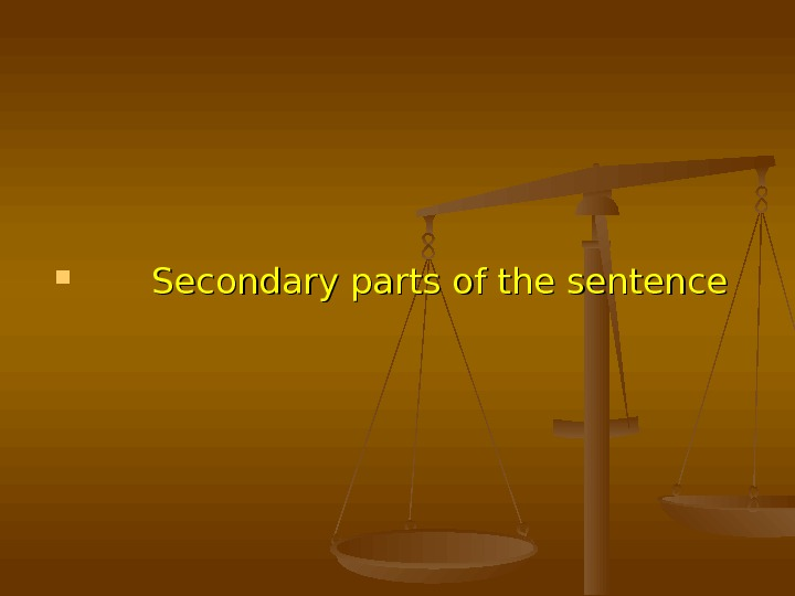 Secondary parts of the sentence