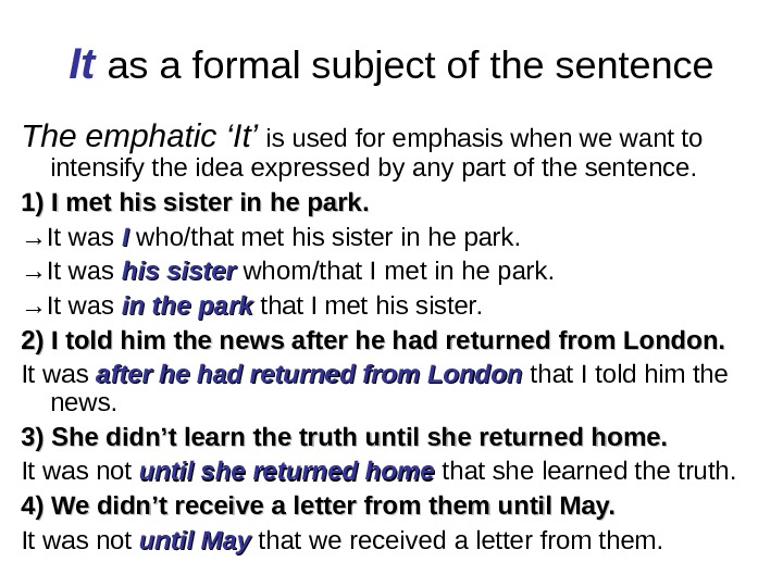 It  as a formal subject of the sentence The emphatic 'It' is used for emphasis