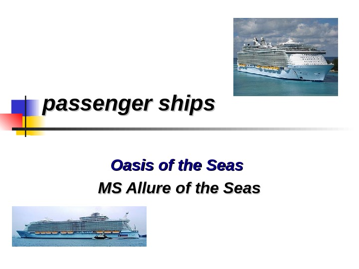 passenger ships  Oasis of the Seas  MS Allure of the Seas