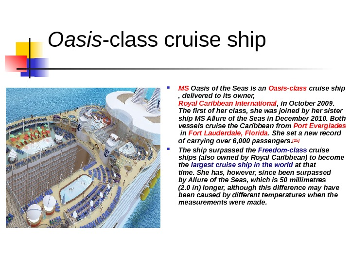 Oasis -class cruise ship MS Oasis of the Seas is an Oasis-class  cruise