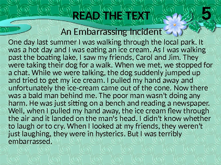 READ THE TEXT An Embarrassing Incident One day last summer I was walking through the local
