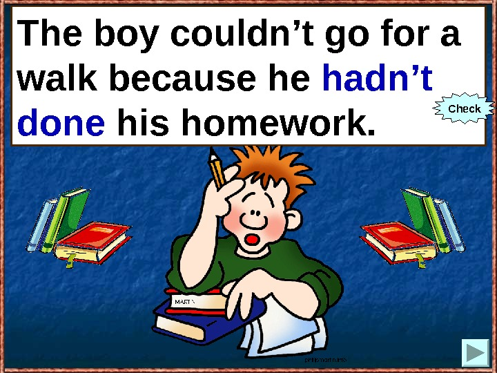 The boy couldn't go for a walk because he (not to do) his homework. The