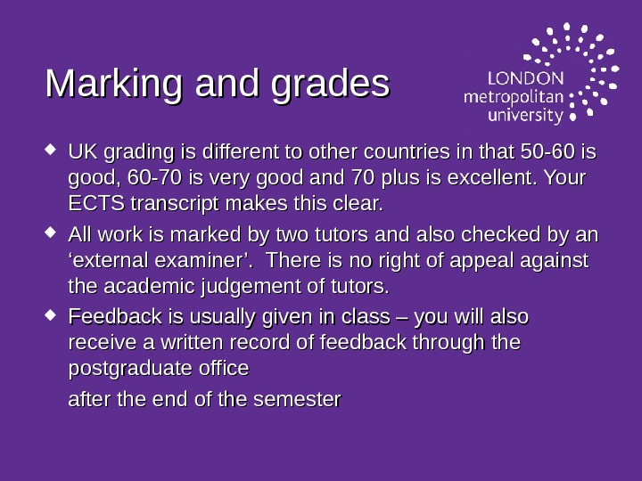 Marking and grades UK grading is different to other countries in that 50 -60 is good,