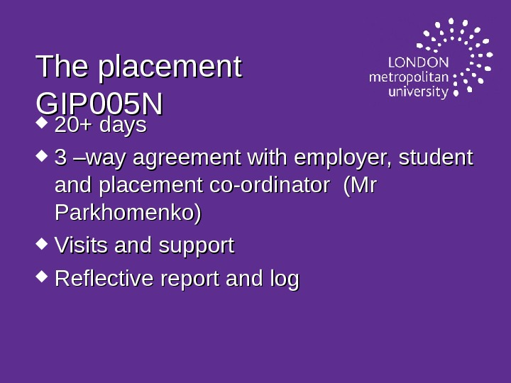 The placement GIP 005 N  20+ days 3 –way agreement with employer, student and placement