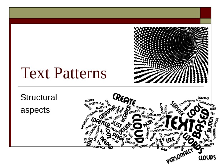Text Patterns Structural aspects
