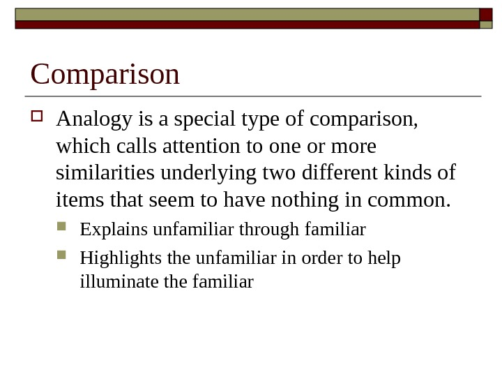 Comparison Analogy is a special type of comparison,  which calls attention to one