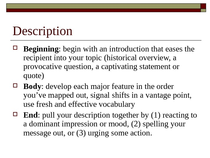 Description Beginning : begin with an introduction that eases the recipient into your topic