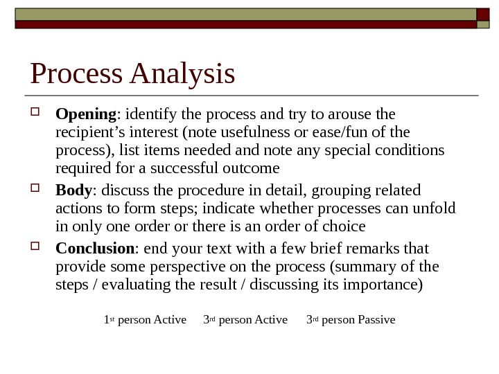 Process Analysis Opening : identify the process and try to arouse the recipient's interest