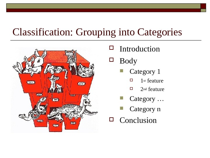 Classification: Grouping into Categories Introduction Body Category 1 1 st feature 2 nd feature