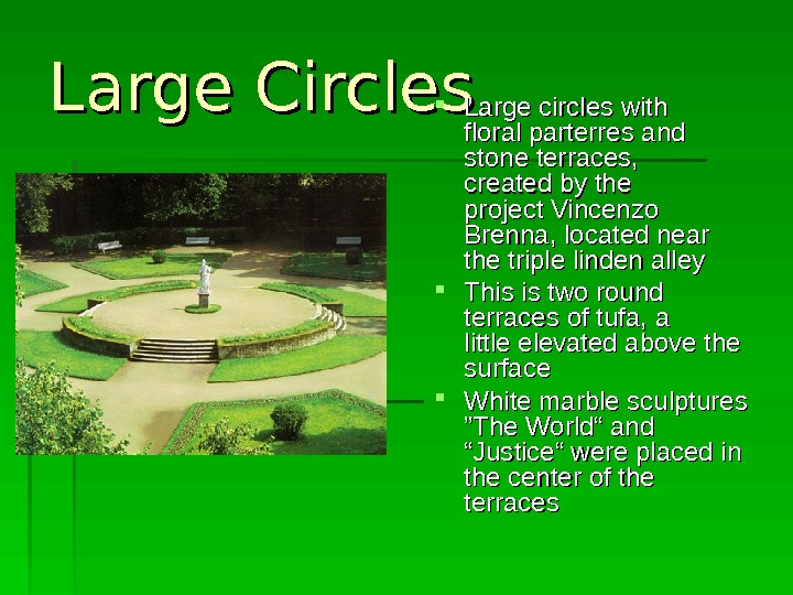 Large Circles Large circles with  floral parterres and  stone terraces,  created
