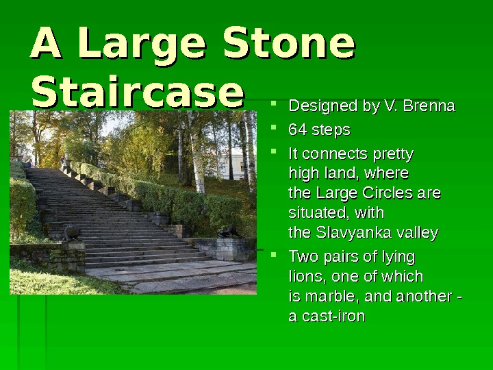 A Large Stone Staircase Designed  byby  V. Brenna 64 steps  II