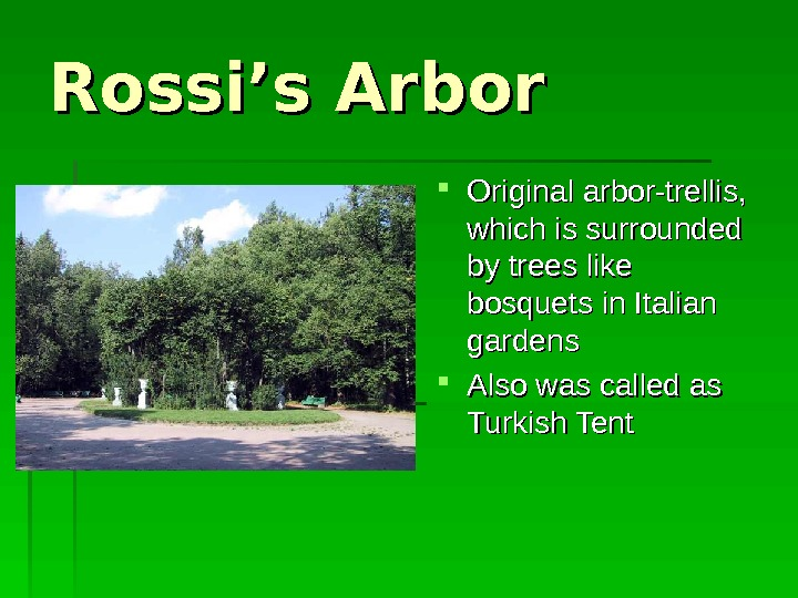Rossi's Arbor Original arbor-trellis , ,  which is surrounded by trees like