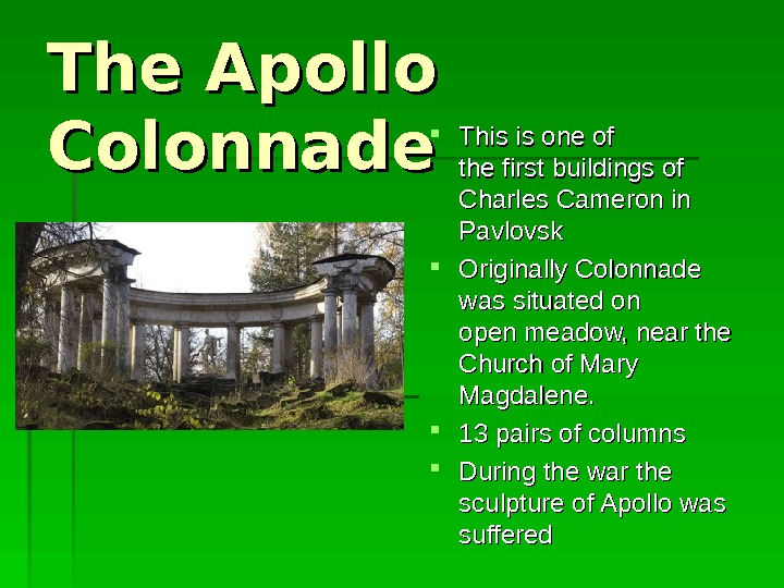 The Apollo Colonnade This is one of the first buildings of Charles Cameron in