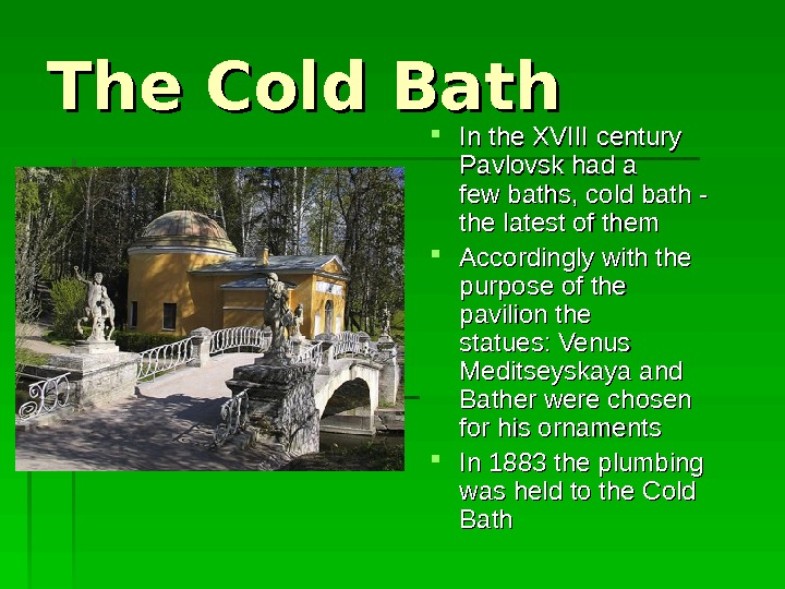 The Cold Bath In. In  thethe  XVIII  century  Pavlovsk hadhad