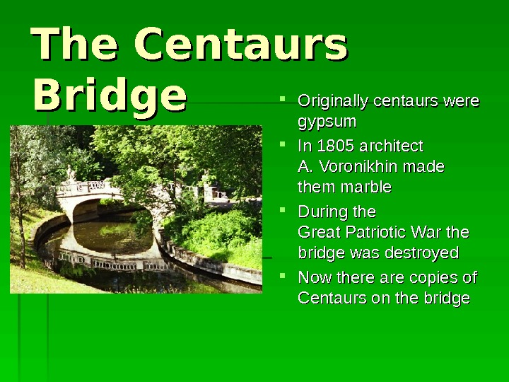The Centaurs Bridge Originally c entaurs  were  gypsum  In. In