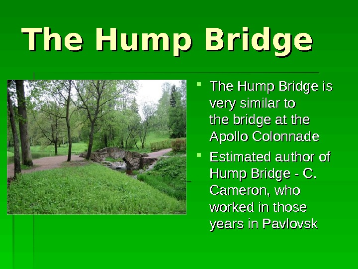 The H ump Bridge The Hump BB ridge  isis  very similar to