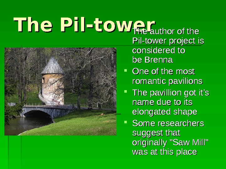 The Pil-tower The author of the Pil-tower project is considered  to to be