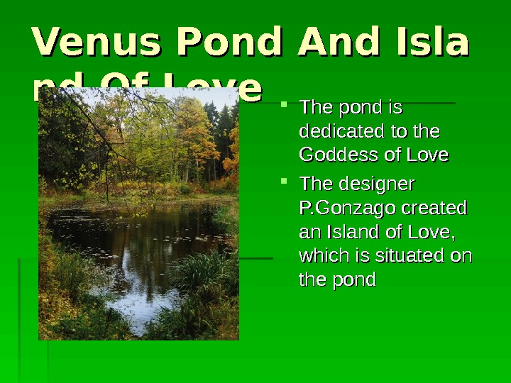Venus. Pond AA nd. Isla ndnd OO f Love The pond is dedicated to