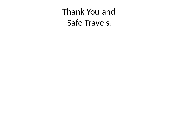 Thank You and Safe Travels!