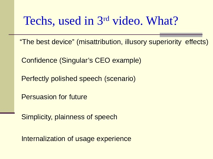 "Techs, used in 3 rd video. What? Persuasion for future "" The best device"""