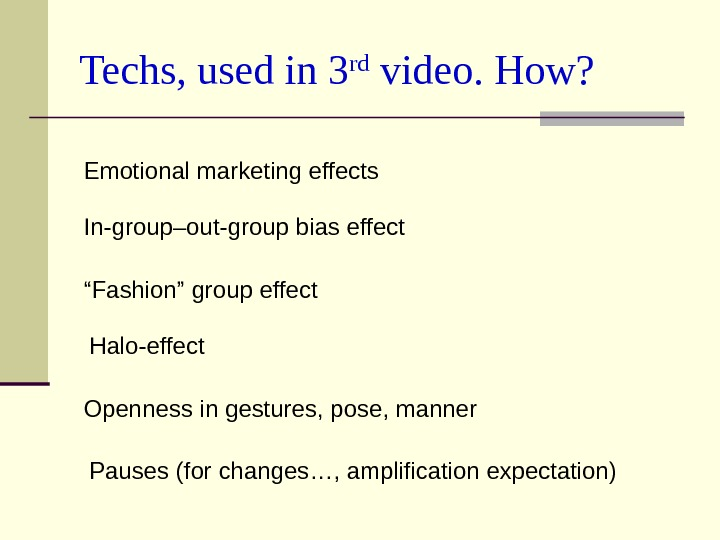 "Techs, used in 3 rd video. How? Openness in gestures, pose, manner "" Fashion"""