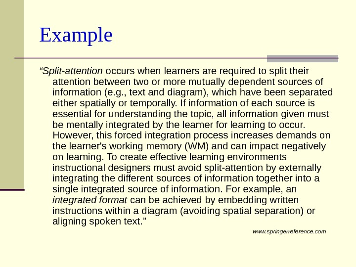 "Example "" Split-attention occurs when learners are required to split their attention between two"
