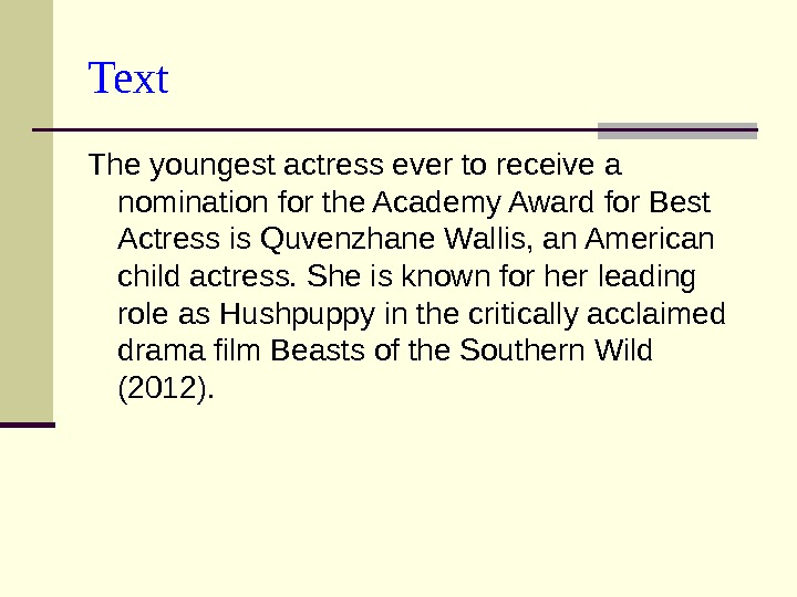 Text The youngest actress ever to receive a nomination for the Academy Award for