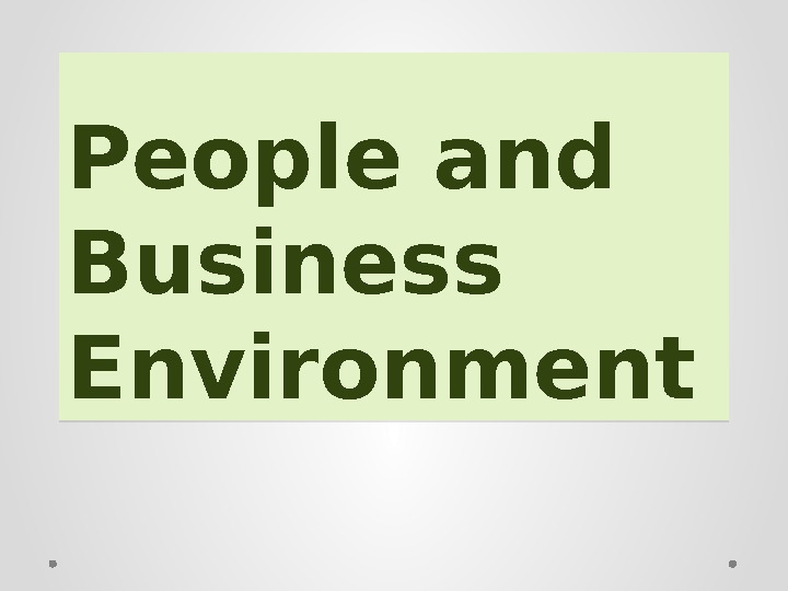 People and Business Environment 0102 0 A 0 B 0 C 0 E
