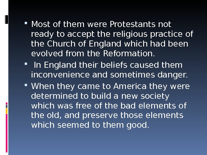 Most of them were Protestants not ready to accept the religious practice of the Church