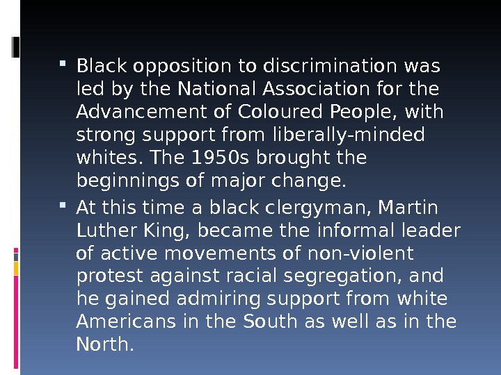 Black opposition to discrimination was led by the National Association for the Advancement of Coloured