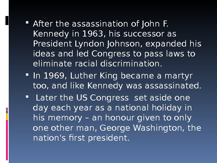 After the assassination of John F.  Kennedy in 1963, his successor as President Lyndon