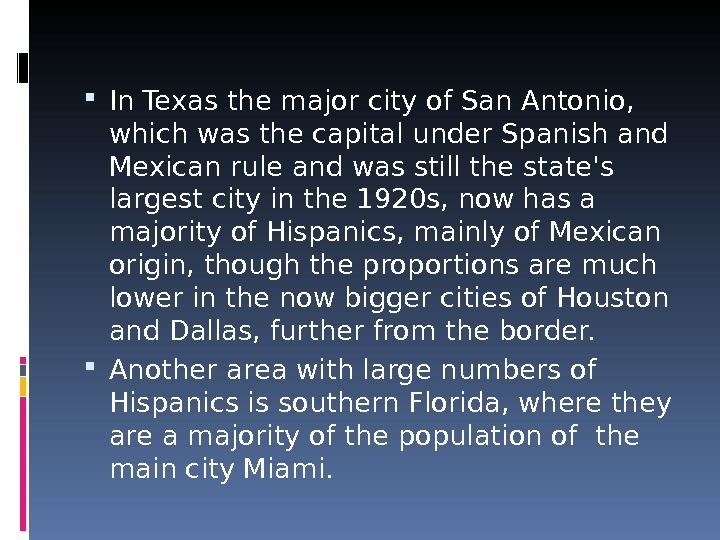 In Texas the major city of San Antonio,  which was the capital under Spanish