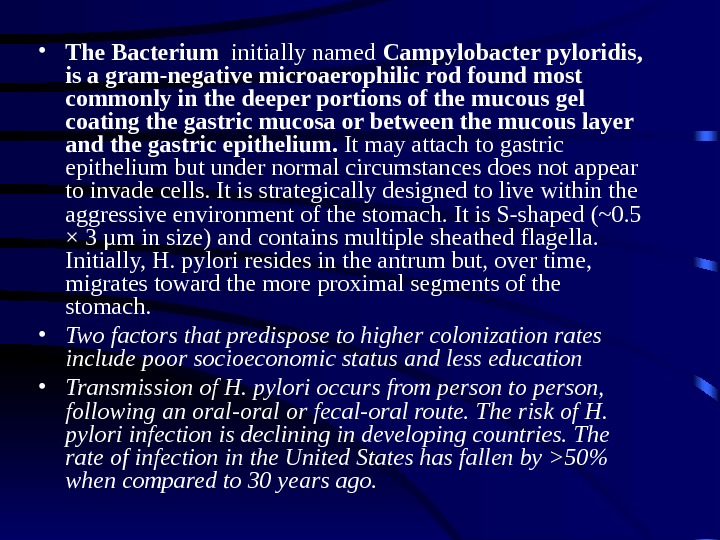 • The Bacterium  initially named Campylobacter pyloridis,  is a gram-negative microaerophilic rod found