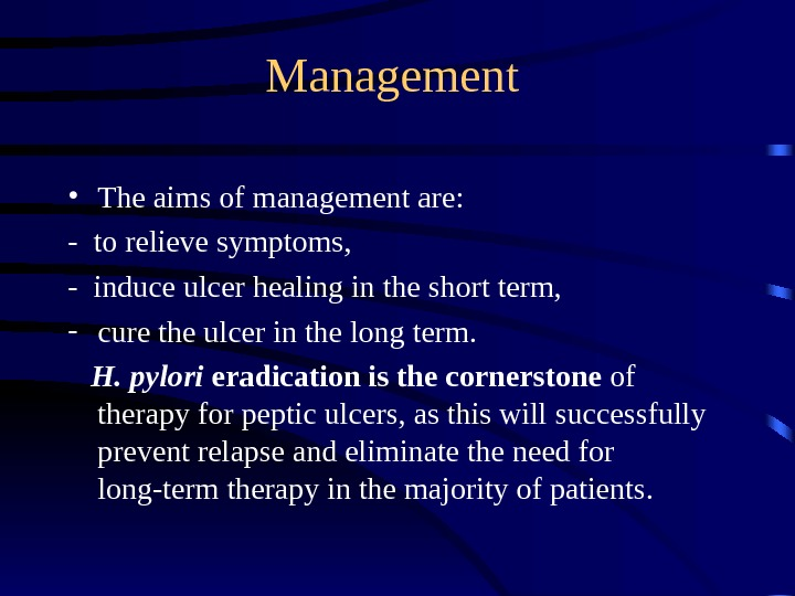 Management  • The aims of management are : -  to relieve symptoms, -